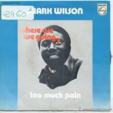 Discos de vinilo: SHARK WILSON / WHERE ARE WE GOING? / TOO MUCH PAIN (SINGLE 1973). Lote 51631095