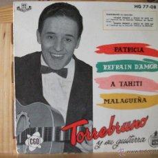 Discos de vinilo: EP DE TORREBRUNO Y SU GUITARRA, PATRICIA + REFRAIN D´AMOR + A TAHITI + MALAGUEÑA, AÑO 1959, VER FOTO. Lote 51631969