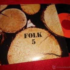Discos de vinilo: FOLK 5 HOLA NO EM DEIXIS SOL +4 7 EP 1975 EDIGSA EXCELENTE ESTADO. Lote 51644465