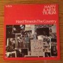Discos de vinilo: HAPPY & ARTIE TRAUM - HARD TIMES IN THE COUNTRY - LP - VINILO - MUSICA. Lote 91999693
