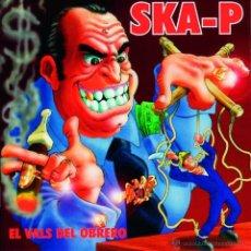 Discos de vinilo: LP SKA-P EL VALS DEL OBRERO VINIILO SPANISH SKA. Lote 175654645