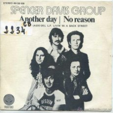 Discos de vinilo: SPENCER DAVIS GROUP / ANOTHER DAY / NO REASON (SINGLE 1974). Lote 51646859