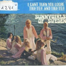 Discos de vinilo: SUNNYGIRLS OF SWEDEN / I CAN'T TURN YOU LOOSE / TIGHTER AND TIGHTER (SINGLE 1971). Lote 51648067