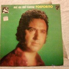 Discos de vinilo: LP ASI ES MI CANTE - FOSFORITO. Lote 51652656