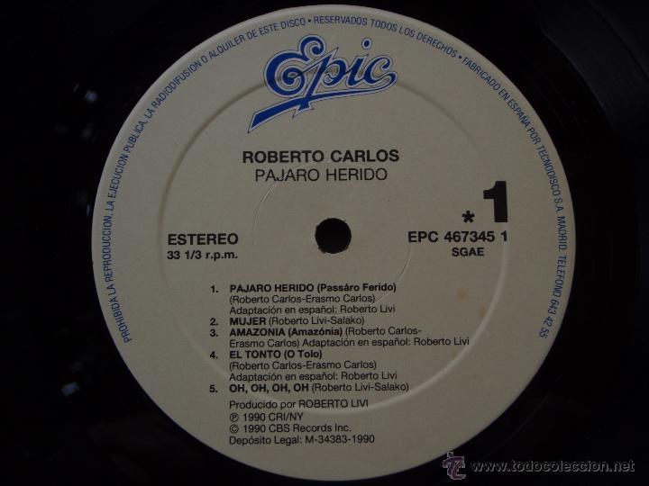 Discos de vinilo: ROBERTO CARLOS ( PAJARO HERIDO ) 1990 - SPAIN LP33 EPIC - Foto 6 - 51649771