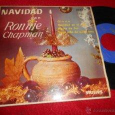Discos de vinilo: RONNIE CHAPMAN NAVIDAD.GLORIA/NOCHE DE PAZ/NAVIDAD EN EL VALLE +1 EP 1963 PHILIPS. Lote 51656643