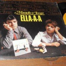 Discos de vinilo: MANOLO Y JORGE SINGLE ELLA A A MADE IN SPAIN. 1979. Lote 51690754