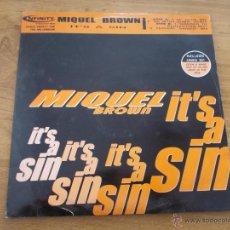 Discos de vinilo: MIQUEL BROWN IT´S A SIN MAXI 12. . Lote 51707964
