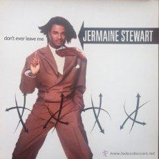 Discos de vinilo: JERMAINE STEWART - DON'T EVER LEAVE ME . MAXI SINGLE . 1987 GERMANY. Lote 51710632