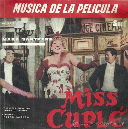 MARY SANTPERE EP SELLO SAEF AÑO 1959 EDITADO EN ESPAÑA, DE LA PELICULA MISS CUPLE. (Música - Discos de Vinilo - EPs - Bandas Sonoras y Actores)