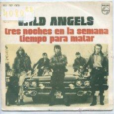Discos de vinilo: WILD ANGELS / TRES NOCHES EN LA SEMANA / TIEMPO PARA MATAR (SINGLE 1971). Lote 51736906