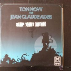 Discos de vinilo: TOM NOVY VS JEAN CLAUDE ADES - SLAP THAT BITCH - MAXI - VINILO -12 - DIVUCSA - 2007. Lote 51769311