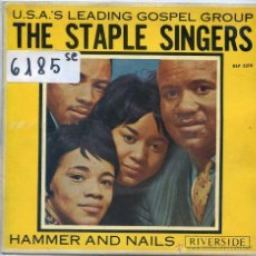 Discos de vinilo: STAPLE SINGERS / HAMMER AND NAILS / EVERYBODY WILL HAPPY + 2 (EP 1963). Lote 51770610
