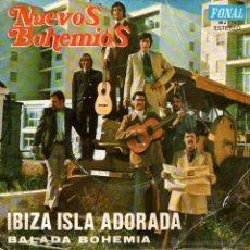 Discos de vinilo: NUEVOS BOHEMIOS - SINGLE 7'' - EDITADO EN ESPAÑA - IBIZA ISLA ADORADA + 1- FONAL 1973. Lote 51772157