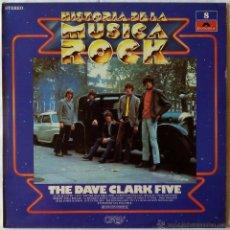 Discos de vinilo: DAVE CLARK FIVE, THE - HISTORIA DE LA MUSICA ROCK 8 (POLYDOR) LP. Lote 51773117