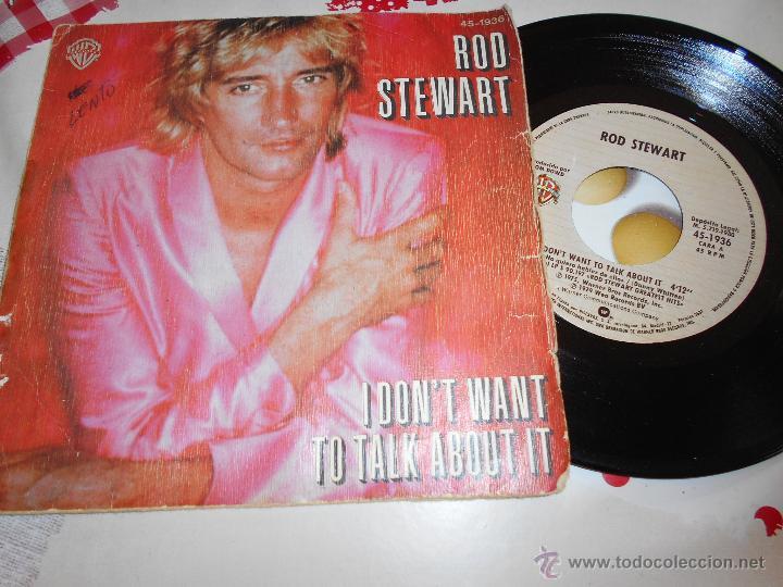 ROD STEWART-SINGLE I DON`T WANT TO TALK ABOUTI IT 1975 (Música - Discos - Singles Vinilo - Pop - Rock - Extranjero de los 70)
