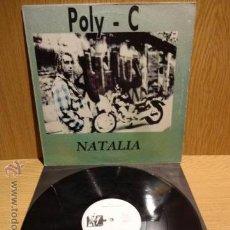 Discos de vinilo: POLY-C. NATALIA. MAXI SINGLE / YAS FLI RECORDS - 1991. BUENA CALIDAD. ***/***. Lote 51776541