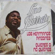 Discos de vinilo: SINGLE - BELTER 1974 - LUC BARRETO - LOS HERMANOS PINZONES - QUIERES O NO QUIERES. Lote 51786762