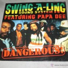 Discos de vinilo: SWING-A.LING SOUND SYSTEM FEAT PAPA DEE - DANGEROUS - MAXI. Lote 51788658