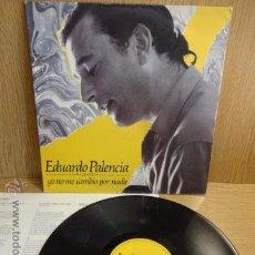 Discos de vinilo: EDUARDO PALENCIA. YO NO CAMBIO POR NADIE. LP / SPED - 1990. BUENA CALIDAD.**/***. Lote 51793092