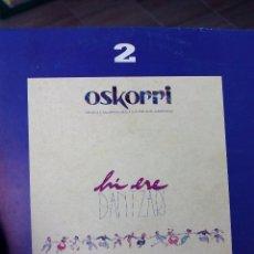 Discos de vinilo: OSKORRI HI ERE DANTZARI. Lote 51794096