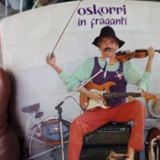Discos de vinilo: OSKORRI IN FRAGANTI. Lote 51794118