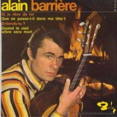 Discos de vinilo: ALAIN BARRIERE - SI JE REVE DE TOI - EP FRANCES DE VINILO. Lote 51794283