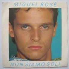 Discos de vinilo: MIGUEL BOSE: NON SIAMO SOLI. CBS ITALIA 1983. Lote 51801026