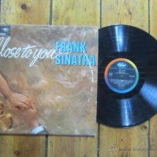 Discos de vinilo: FRANK SINATRA - CLOSE TO YOU. Lote 51819803