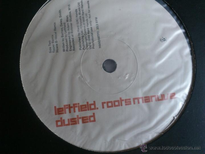 Discos de vinilo: LEFTFIELD - ROOTS MANUVA - DUSTED - MAXI - DOS VINILOS - HARD HANDS - PROMO - 1999 - Foto 3 - 51894103