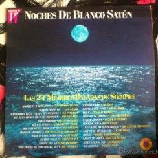 Discos de vinilo: NOCHES DE BLANCO SATEN - LAS 24 MEJORES BALADAS DE SIEMPRE - DOBLE VINILO - LP - EMI - 1991. Lote 51920960