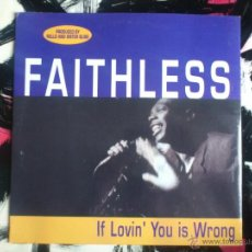 Discos de vinilo: FAITHLESS - ROLLO AND SISTER BLISS - IF LOVIN´ YOU IS WRONG - MAXI - VINILO - CHEEKY - MAX - 1996. Lote 51921838