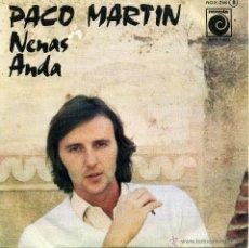 Disques de vinyle: PACO MARTIN - NENAS / ANDA (SINGLE ESPAÑOL DE 1976). Lote 51922219