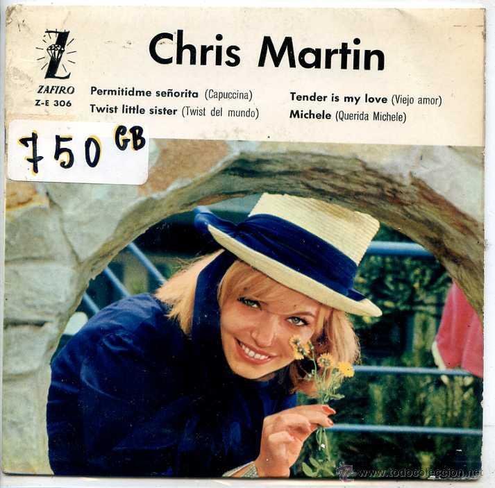 CHRIS MARTIN / PERMITIDME SEÑORITA / TWIST LITTLE SISTER + 2 (EP 1962) (Música - Discos de Vinilo - EPs - Solistas Españoles de los 50 y 60)