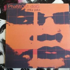 Discos de vinilo: PHANTOM DOG - ONLY PALS - LP - VINILO - ELEFANT - 1995. Lote 51938854