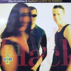 Discos de vinilo: BLACK ON BLACK-BAILARÉ (SOBRE TU TUMBA) MAXI SINGLE VINILO 1994 SPAIN. Lote 51947858