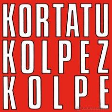 Disques de vinyle: LP KORTATU KOLPEZ KOLPE ROCK RADIKAL VASCO PUNK VINILO. Lote 208357302