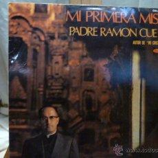 Discos de vinilo: MI PRIMERA MISA DEL PADRE RAMON CUE.AUTOR DE MI CRISTO ROTO . Lote 51959618