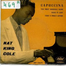 Discos de vinilo: NAT KING COLE / CAPUCCINA / MAKE IS LAST + 2 (EP 1962). Lote 51965240