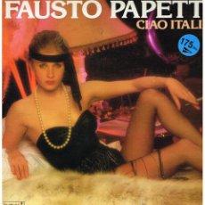 Disques de vinyle: FAUSTO PAPETTI - CIAO ITALIA - LP 1984 - BUEN ESTADO. Lote 51977697