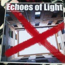 Discos de vinilo: ECHOES OF THE LIGHT - OSCAR L & ANGEL ACE - MAXI VINILO - VALE - ELECTROPOLIS - 2004. Lote 51984351