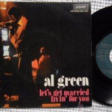 Discos de vinilo: AL GREEN - '' LET'S GET MARRIED / LIVIN' FOR YOU '' SINGLE SPAIN 1974. Lote 51994933