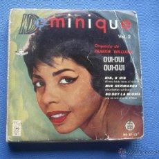 Discos de vinilo: DOMINIQUE - OUI,OUI,OUI,OUI - EP VEGA 1963 EDICION ESPAÑOLA. Lote 52006912
