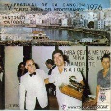 Discos de vinilo: ANTONIO LATORRE Y SU ORQUESTA-PARA CEUTA ME VOY + LA NIÑA SE VA + ENAMORATE + RAICES EP 1977. Lote 52017097