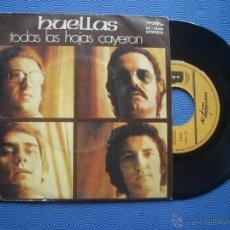 Discos de vinilo: HUELLAS TODAS LAS HOJAS CAYERON SINGLE SPAIN 1973 PDELUXE. Lote 52020868