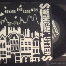 Discos de vinilo: SINGLE EP VINILO SWINGIN' UTTERS TAKING THE LONG WAY PUNK ROCK. Lote 52033151