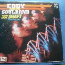 Discos de vinilo: MAXI-EDDY & THE SOULBAND – THEME FROM SHAFT (DISCO-FUNK) PEPETO. Lote 52122175