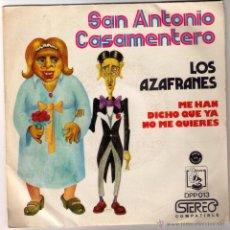 Discos de vinilo: LOS AZAFRANES. SAN ANTONIO CASAMENTERO. ME HAN DICHO QUE YA NO ME QUIERES. DIRESA. 1973.. Lote 52124940