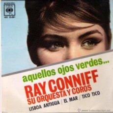 Discos de vinilo: RAY CONNIFF SU ORQUESTA Y COROS. AQUELLOS OJOS VERDES. LISBOA ANTIGUA. EL MAR. TICO. TICO. CBS. A.70. Lote 52125448