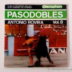 Discos de vinilo: DISCO 7PULGADAS - PASODOBLES VOL.8 - ANTONIO ROVIRA. Lote 70254338